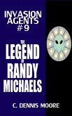 Invasion Agents: The Legend of Randy Micaels (eBook, ePUB)