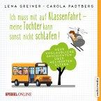 Ich muss mit auf Klassenfahrt - meine Tochter kann sonst nicht schlafen! / Helikopter-Eltern Bd.2 (MP3-Download)