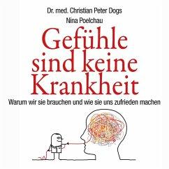 Gefühle sind keine Krankheit (MP3-Download) - Dogs, Christian Peter; Poelchau, Nina