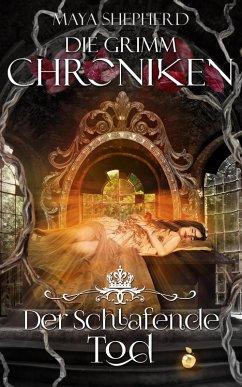 Der Schlafende Tod / Die Grimm-Chroniken Bd.3 (eBook, ePUB) - Shepherd, Maya