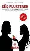 Die Sex-Flüsterer - verraten die Geheimnisse des Online-Datings - Das unentbehrliche Erotik-Handbuch