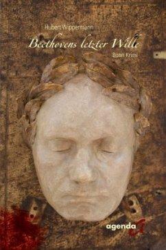 Beethovens letzter Wille - Wippermann, Hubert