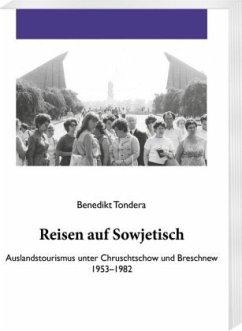 Reisen auf Sowjetisch - Tondera, Benedikt