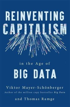 Reinventing Capitalism in the Age of Big Data - Mayer-Schönberger, Viktor; Ramge, Thomas