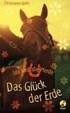Das Glück der Erde / Lea und die Pferde Bd.1 (Restauflage)