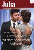 Blitzhochzeit mit dem spanischen Milliardär (eBook, ePUB)
