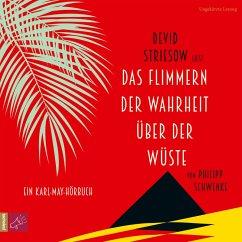 Das Flimmern der Wahrheit über der Wüste (MP3-Download) - Schwenke, Philipp