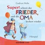»Super«, schreit der Frieder, und die Oma kichert wieder / Oma & Frieder Bd.5 (MP3-Download)