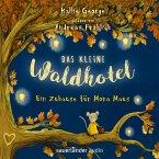 Ein Zuhause für Mona Maus / Das kleine Waldhotel Bd.1 (MP3-Download)