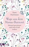 Wege aus dem Mama-Burnout (Mängelexemplar)