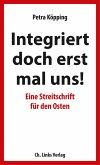 Integriert doch erst mal uns! (eBook, ePUB)
