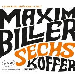 Sechs Koffer (Ungekürzte Lesung) (MP3-Download) - Biller, Maxim