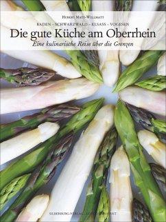 Die gute Küche am Oberrhein (Mängelexemplar) - Matt-Willmatt, Hubert