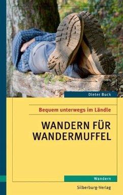 Wandern für Wandermuffel (Mängelexemplar) - Buck, Dieter