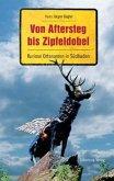 Von Aftersteg bis Zipfeldobel (Mängelexemplar)