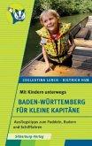 Mit Kindern unterwegs - Baden-Württemberg für kleine Kapitäne (Mängelexemplar)