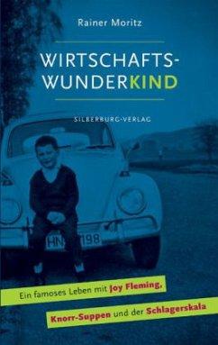 Wirtschaftswunderkind (Mängelexemplar) - Moritz, Rainer