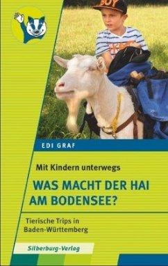 Mit Kindern unterwegs - Was macht der Hai am Bodensee? (Mängelexemplar) - Graf, Edi