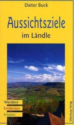 Aussichtsziele im Ländle (Mängelexemplar) - Buck, Dieter