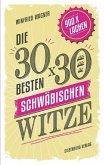 Die 30 x 30 besten schwäbischen Witze (Mängelexemplar)