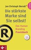 Die stärkste Marke sind Sie selbst! - Das Human Branding Praxisbuch (Mängelexemplar)