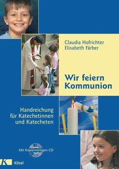 Wir feiern Kommunion (Mängelexemplar) - Hofrichter, Claudia;Färber, Elisabeth