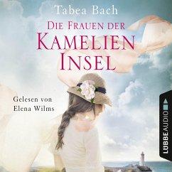 Die Frauen der Kamelien-Insel / Kamelien Insel Saga Bd.2 (MP3-Download) - Bach, Tabea