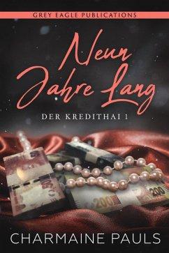 Neun Jahre lang (Der Kredithai, Buch 1) (eBook, ePUB) - Pauls, Charmaine