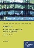 Büro 2.1, Informationsband XL, Lernfelder 7 - 13 / Büro 2.1 - Kaufmann/Kauffrau für Büromanagement