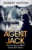 Agent Jack: The True Story of MI5's Secret Nazi Hunter (eBook, ePUB)