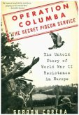 Operation Columba -- The Secret Pigeon Service
