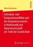 Individual- und Kompositionseffekte und der Kompetenzzuwachs in Mathematik und Naturwissenschaft am Ende der Grundschule