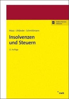 Insolvenzen und Steuern - Waza, Thomas; Uhländer, Christoph; Schmittmann, Jens M.