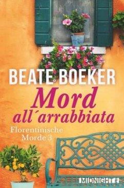 Mord all' arrabbiata / Florentinische Morde Bd.3 - Boeker, Beate