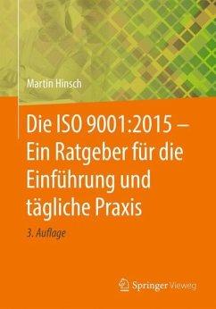 Die ISO 9001:2015 - Ein Ratgeber für die Einfüh...