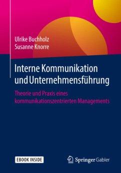 Interne Kommunikation und Unternehmensführung - Buchholz, Ulrike; Knorre, Susanne