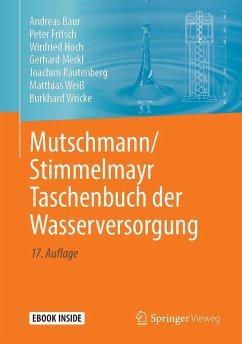 Mutschmann/Stimmelmayr Taschenbuch der Wasserversorgung - Baur, Andreas; Fritsch, Peter; Hoch, Winfried; Merkl, Gerhard; Rautenberg, Joachim; Weiß, Matthias; Wricke, Burkhard