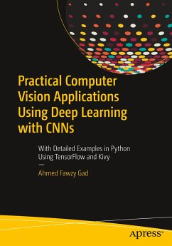 Practical Computer Vision Applications Using Deep Learning with CNNs - Gad, Ahmed Fawzy