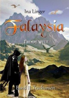 Trachonien / Falaysia - Fremde Welt Bd.2 - Linger, Ina