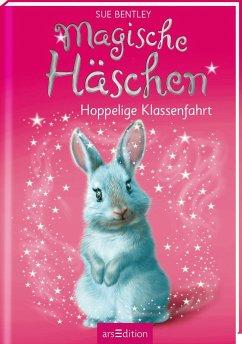 Hoppelige Klassenfahrt / Magische Häschen Bd.4 - Bentley, Sue