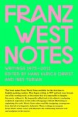 Franz West Notes. Writings 1975 - 2011