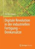 Digitale Revolution in der industriellen Fertigung - Denkansätze.
