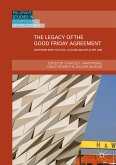 The Legacy of the Good Friday Agreement (eBook, PDF)