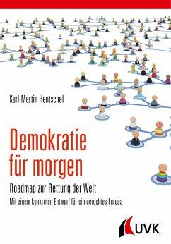 Demokratie für morgen - Hentschel, Karl-Martin