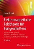 Elektromagnetische Feldtheorie für Fortgeschrittene (eBook, PDF)