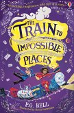 The Train to Impossible Places (eBook, ePUB)