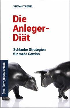 Die Anleger-Diät: Schlanke Strategien für mehr Gewinn (eBook, ePUB) - Tremel, Stefan