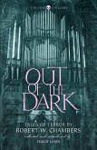 Out of the Dark: Tales of Terror by Robert W. Chambers (Collins Chillers) (eBook, ePUB)