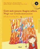 Gott mit neuen Augen sehen. Wege zur Erstkommunion - Familienbuch (Mängelexemplar)