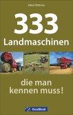 333 Landmaschinen, die man kennen muss! (Mängelexemplar)